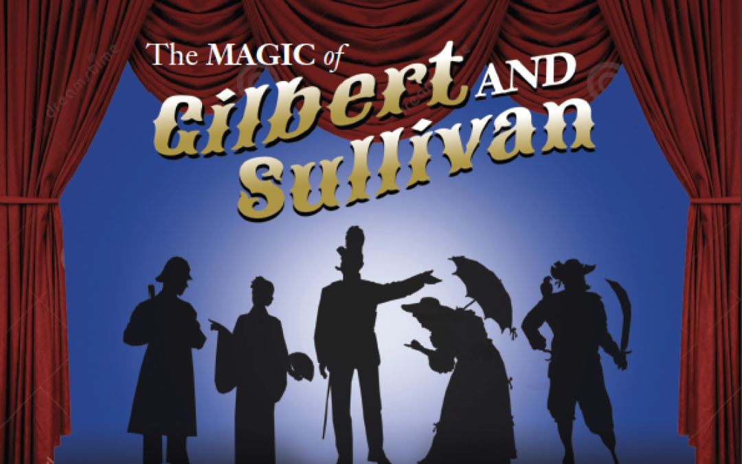 Gilbert & Sullivan's Magic at Beaumont